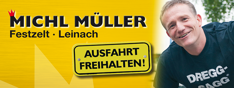 Michl Müller in Leinach!
